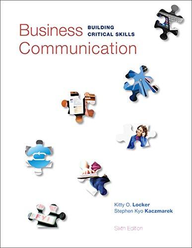 Business Communication: Building Critical Skills: Kitty O. Locker;