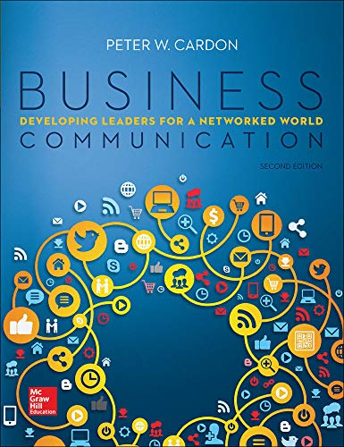 Business Communication: Developing Leaders for a Networked World (Paperback): Peter Cardon