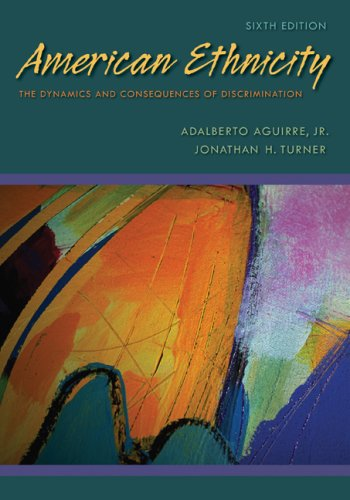 American Ethnicity: The Dynamics and Consequences of: Adalberto Aguirre Jr.,