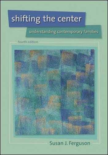 9780073404233: Shifting the Center: Understanding Contemporary Families