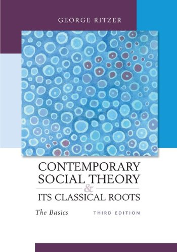 9780073404387: Contemporary Sociological Theory and Its Classical Roots: The Basics