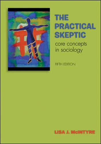 9780073404400: The Practical Skeptic: Core Concepts in Sociology