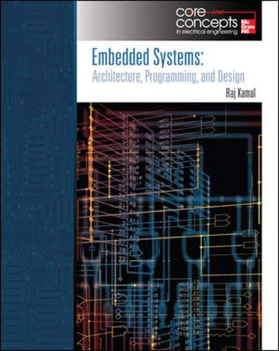 9780073404561: Embedded Systems: Architechture, Programming and Design (Core Concepts in Electrical Engineering)