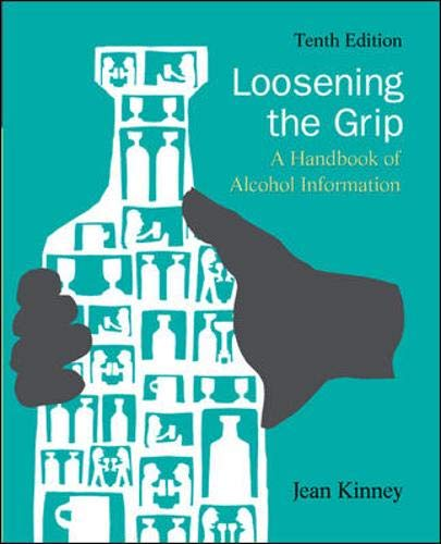 9780073404684: Loosening the Grip: A Handbook of Alcohol Information