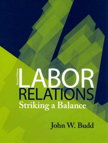 9780073404899: Labor Relations: Striking a Balance