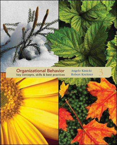 Organizational Behavior:  Key Concepts, Skills & Best Practices (0073404969) by Kinicki,Angelo; Kreitner,Robert