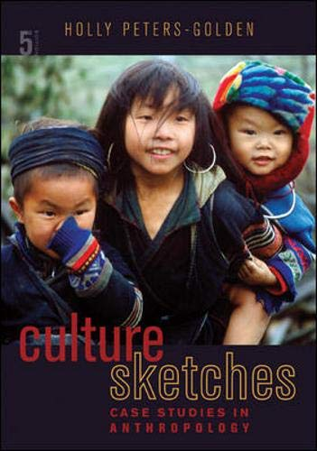 Culture Sketches: Case Studies in Anthropology: Peters-Golden, Holly