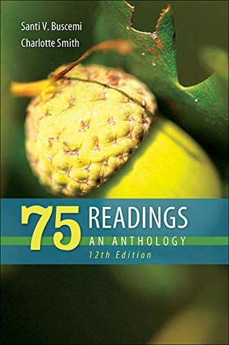 75 Readings: An Anthology. 12th Edition: Buscemi, Santi; Smith,