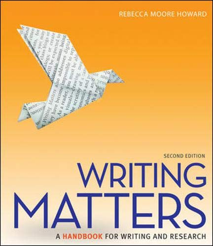 Writing Matters: A Handbook for Writing and: Rebecca Moore Howard