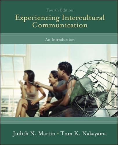 Experiencing Intercultural Communication: An Introduction: Martin, Judith; Nakayama,
