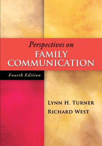 Perspectives on Family Communication: Turner, Lynn; West,