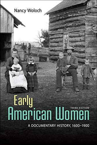 9780073407081: EARLY AMERICAN WOMEN: A DOCUMENTARY HISTORY 1600 - 1900
