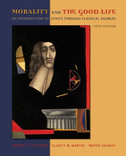 9780073407425: Morality and the Good Life: An Introduction to Ethics Through Classical Sources