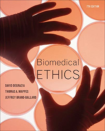 Biomedical Ethics: David DeGrazia; Thomas