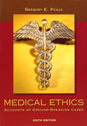 Medical Ethics: Accounts of Ground-Breaking Cases: Pence, Gregory