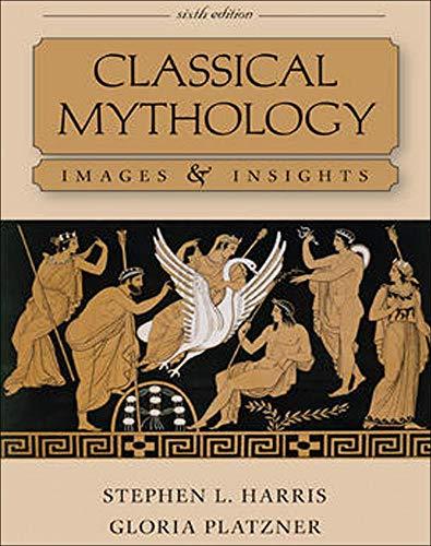 Classical Mythology: Images and Insights: Platzner, Gloria, Harris,