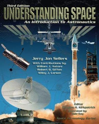9780073407753: Understanding Space: An Introduction to Astronautics, 3rd Edition (Space Technology)