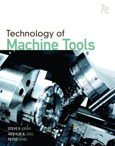 Technology Of Machine Tools (0073510831) by Steve F. Krar; Arthur R. Gill; Peter Smid