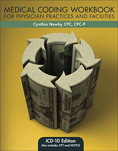 Medical Coding Workbook for Physician Practices and: Cynthia Newby CPC