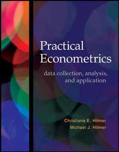 Practical Econometrics: data collection, analysis, and application: Hilmer, Christiana E.;
