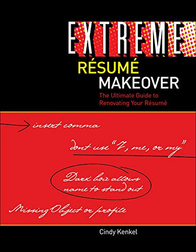 9780073511825: Extreme Resume Makeover: The Ultimate Guide to Renovating Your Resume