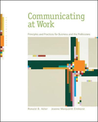 9780073511887: Communicating at Work: Principles and Practices for Business and the Professions