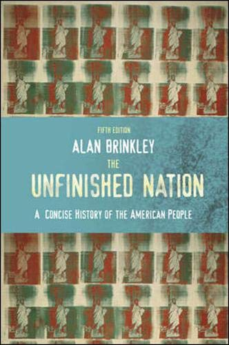 9780073513232: The Unfinished Nation: A Concise History of the American People
