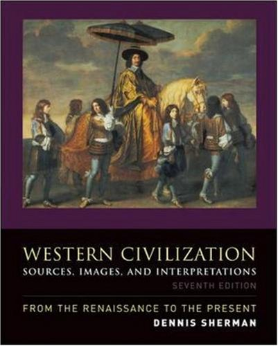9780073513249: Western Civilization: Sources, Images, and Interpretations, from the Renaissance to the Present