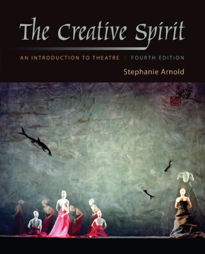 9780073514147: The Creative Spirit: An Introduction to Theatre