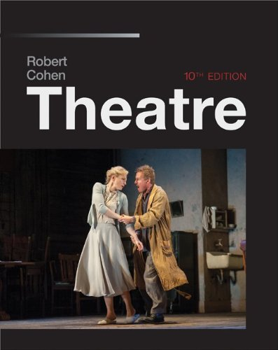 Theatre, 10th Edition: Cohen, Robert