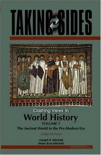 Taking Sides: Clashing Views in World History,: Joseph R. Mitchell,