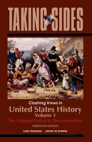 9780073515335: United States History, Volume 1: Taking Sides - Clashing Views in United States History, Volume 1: The Colonial Period to Reconstruction