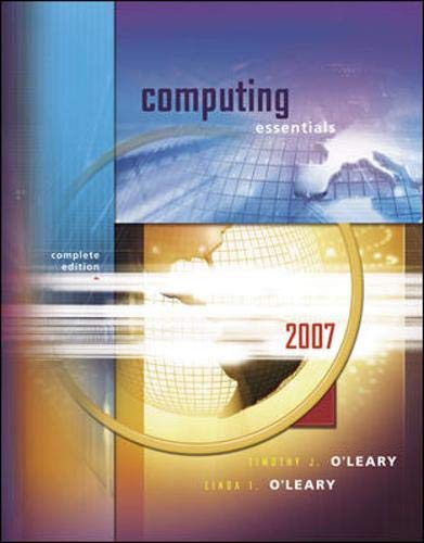 Computing Essentials 2007, Complete Edition (O'Leary Series): Timothy J O'Leary,