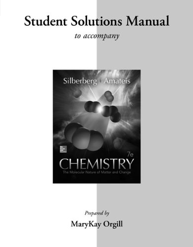 Student Solutions Manual for Silberberg Chemistry: the: Martin Silberberg