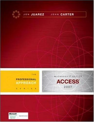 9780073519203: Microsoft Access 2007: A Professional Approach