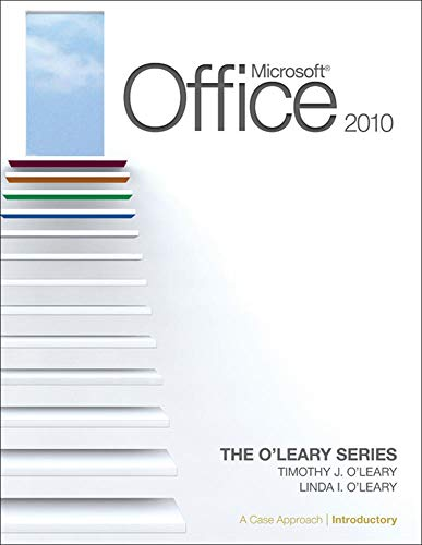 9780073519302: Microsoft® Office 2010: A Case Approach, Introductory (The O'Leary Series)