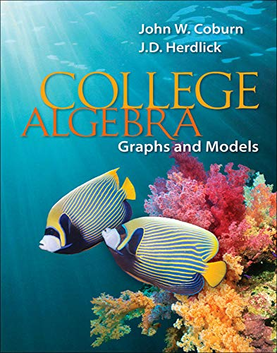 College Algebra: Graphs & Models: Coburn Professor, John