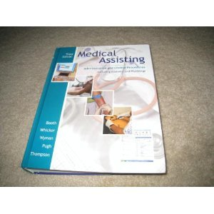 Medical Assisting : Administrative and Clinical Procedures: Kathryn A. Booth,