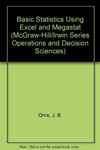 9780073521411: Basic Statistics Using Excel and Megastat (McGraw-Hill/Irwin Series Operations and Decision Sciences)