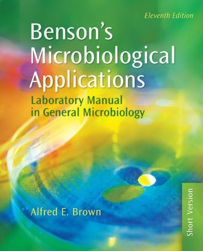 9780073522548: Benson's Microbiological Applications: Laboratory Manual in General Microbiology, Short Version
