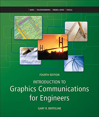 9780073522647: Introduction to Graphics Communications for Engineers  (B.E.S.T series) (Basic Engineering Series and Tools)