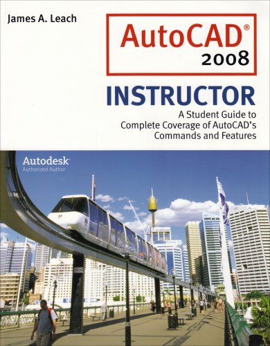 9780073522654: AutoCAD 2008 Instructor: A Student Guide to Complete Coverage of AutoCAD's Commands and Features