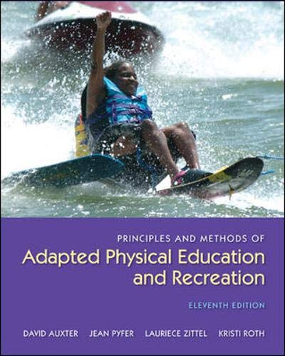 9780073523712: Principles and Methods of Adapted Physical Education and Recreation