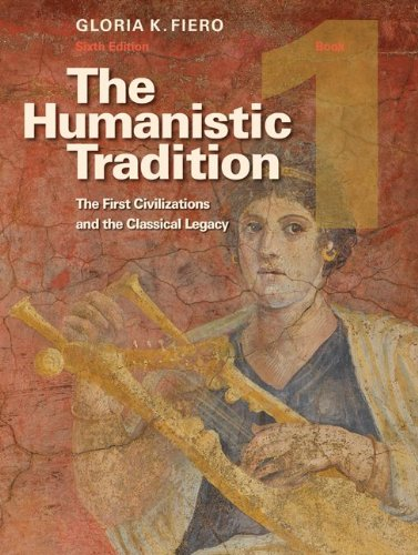 9780073523972: The Humanistic Tradition, Book 1: The First Civilizations and the Classical Legacy