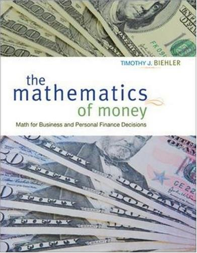 9780073524825: The Mathematics of Money: Math for Business and Personal Finance Decisions
