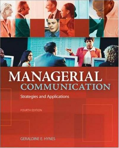 Managerial Communication: Strategies and Applications: Geraldine E. Hynes
