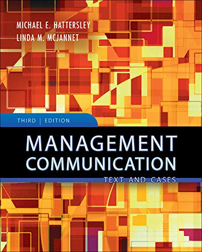 Management Communication: Principles and Practice: Michael E. Hattersley,