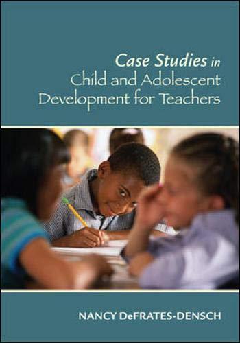 Case Studies in Child and Adolescent Development: Defrates-Densch,Nancy