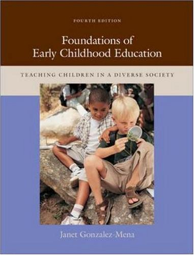 9780073525877: Foundations of Early Childhood Education: Teaching Children in a Diverse Society