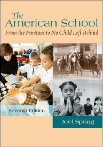 9780073525891: The American School: From the Puritans to No Child Left Behind